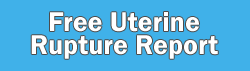 Free Report: 5 Completely False Uterine Rupture Myths